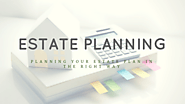 The Estate Planning Process with expert Lawyer