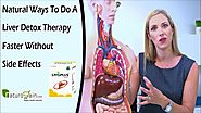 Natural Ways to Do a Liver Detox Therapy Faster without Side Effects