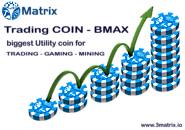 TRADING COINS - BMAX - Biggest Utility Coin - 3matrix.io