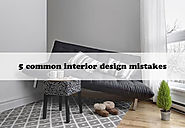 5 common interior design mistakes