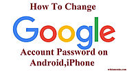 How to Change Google Account Password on Android,iPhone