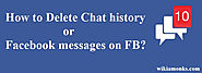 How to delete Chat history or Facebook messages on FB?