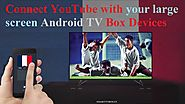 Activate You Tube on your Android Smart Box For TV