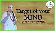 Target of your Mind - H. G. Vrindavanchandra Das, GIVEGITA