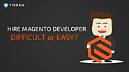 Hire Magento Developer: Difficult or Easy? | Tigren Solutions
