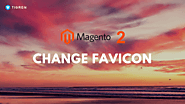 How To Change Favicon In Magento 2? (5 minutes) - Tigren