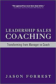 Sales Leadership Coaching – by Jason Forrest