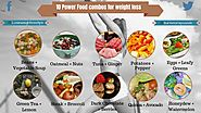 10 Power Food combos for quick weight loss | Lose Weight Loss