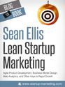 Lean Marketing for Startups: Agile Product Development, Business Model Design, Web Analytics, and Other Keys to Rapid...