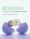 Biodesign: The Process of Innovating New Medical Technologies