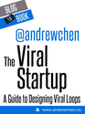 Amazon.com: The Viral Startup: A Guide to Designing Viral Loops eBook: Andrew Chen: Books