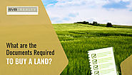 What are the Documents need to Check before Buying any Land