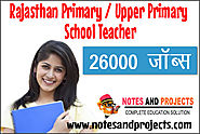 Rajasthan Primary And Upper Primary School Teacher { Post - 26000 } | Notes and Projects