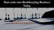 Start your own Bookkeeping Business Today