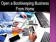 Open a Bookkeeping Business from Home |authorSTREAM