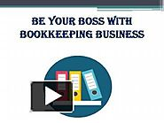 Be Your Boss With Bookkeeping Business
