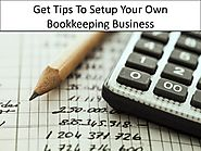 Get Tips To Setup Your Own Bookkeeping Business