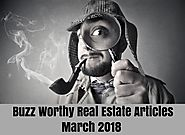 Buzz Worthy Real Estate Articles - March 2018