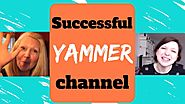 5 Steps to a Successful Yammer Channel (and a vibrant community)