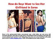 How do Boys Want to See Her Girlfriend in Saree