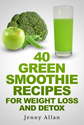 Green Smoothie Recipes For Weight Loss and Detox Book eBook: Jenny Allan