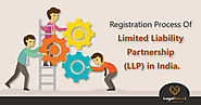 Registration Process Of Limited Liability Partnership (LLP) in India