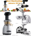 Best Masticating Juicers Reviews 2014
