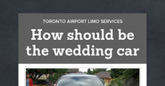 How should be the wedding car