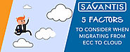 5 Factors to Consider When Migrating from ECC to Cloud