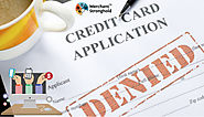 Some Possible Reasons for Declination of your Credit Card Processing Application