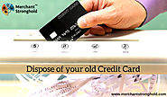 How to Dispose your old Credit Card?