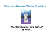 Velaqua alkaline water machine
