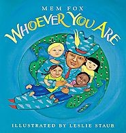 Whoever you are / by Mem Fox ; illustrated by Leslie Staub.