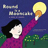 Round is a mooncake : a book of shapes / written by Roseanne Thong ; illustrated by Grace Lin.