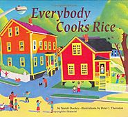 Everybody cooks rice / by Norah Dooley ; illustrations by Peter J. Thornton.