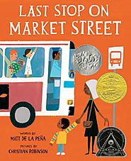 Encore -- Last stop on Market Street / by Matt de la Peña ; illustrated by Christian Robinson.
