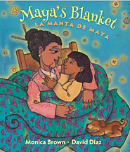 Maya's blanket / story, Monica Brown ; illustrations, David Diaz ; Spanish translation, Adriana Domínguez =...