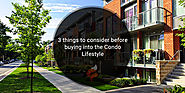 Buying a Condo? 3 things to consider before you do!