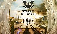 State of Decay 2 Launch Plagued with Game-Crippling Bugs and Other Issues - nutroniks.com