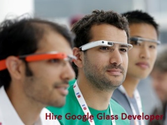 Hire Google Glass Developer's Having Sound Knowledge on Various Platforms to Create Interactive and Uniquely Featured...