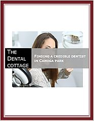 Finding a credible dentist in canoga park- Slideshare