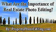 What Are the Importance of Real Estate Photo Editing?