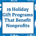 19 Holiday Gift Programs That Benefit Nonprofits