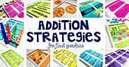 Addition Strategies for First Graders - Lucky Little Learners