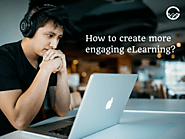 How to overcome monotonous and create more engaging eLearning?
