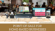 What are the benefits of Point of Sale for Home-Based Businesses?