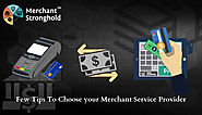 Few Tips To Choose your Merchant Service Provider