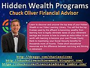 Hidden Wealth Programs by Chuck Oliver Financial Advisor