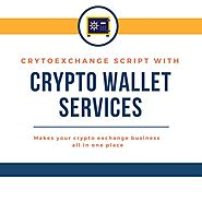 Cryptocurrency Exchange Script with Wallet Services!