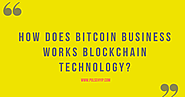 How does Bitcoin Business work with Blockchain Technology?